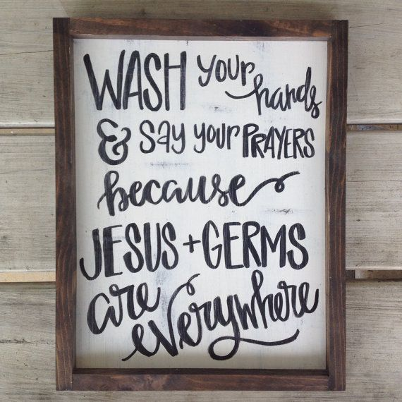 Wash your hands and say your prayers because by ImperfectDust