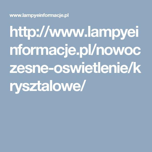http://www.lampyeinformacje.pl/nowoczesne-oswietlenie/krysztalowe/