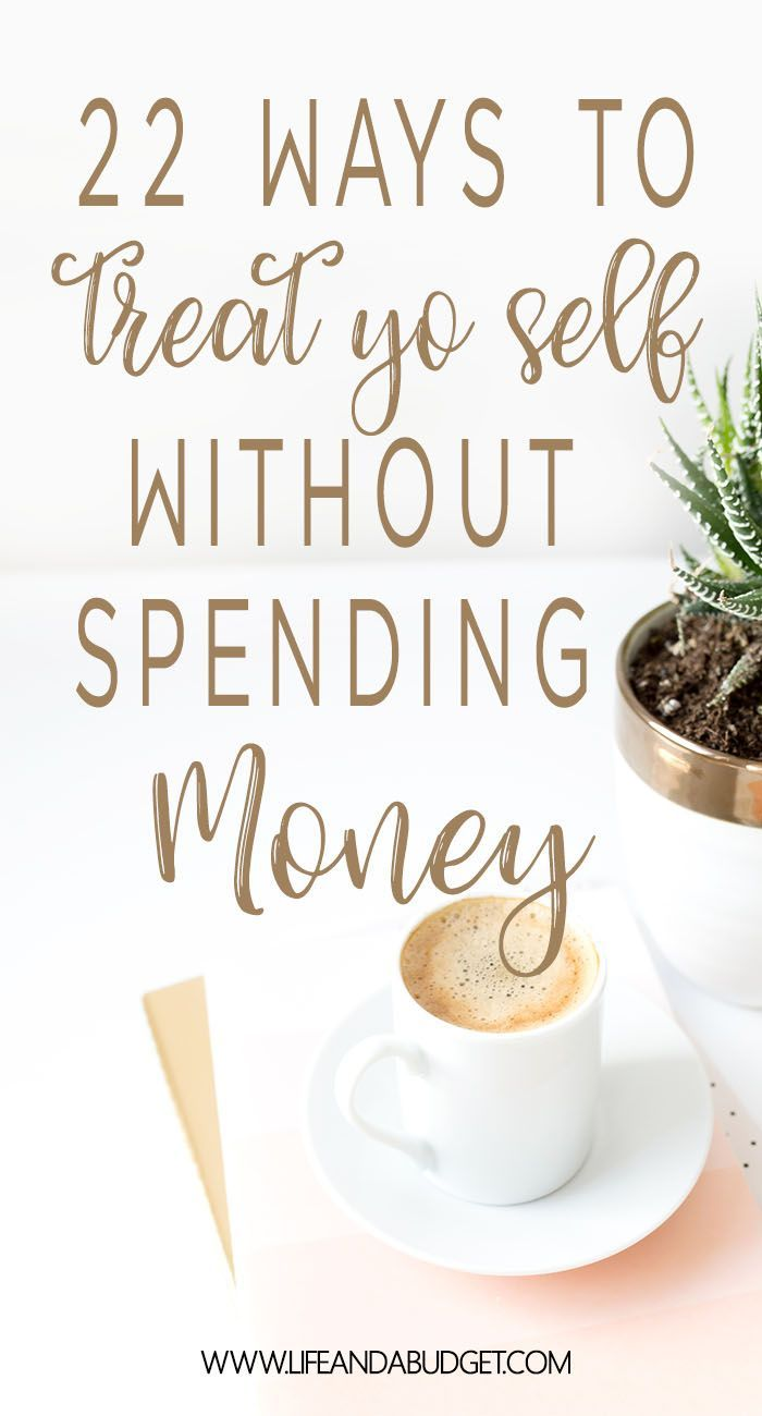 22 ways to treat yo self without spending money. Save money on self-care. Cheap Self-care. via @lifeandabudget
