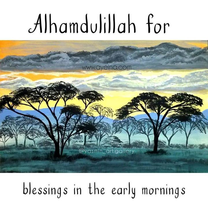 153: Alhamdulillah for blessings in the early mornings. #AlhamdulillahForSeries
