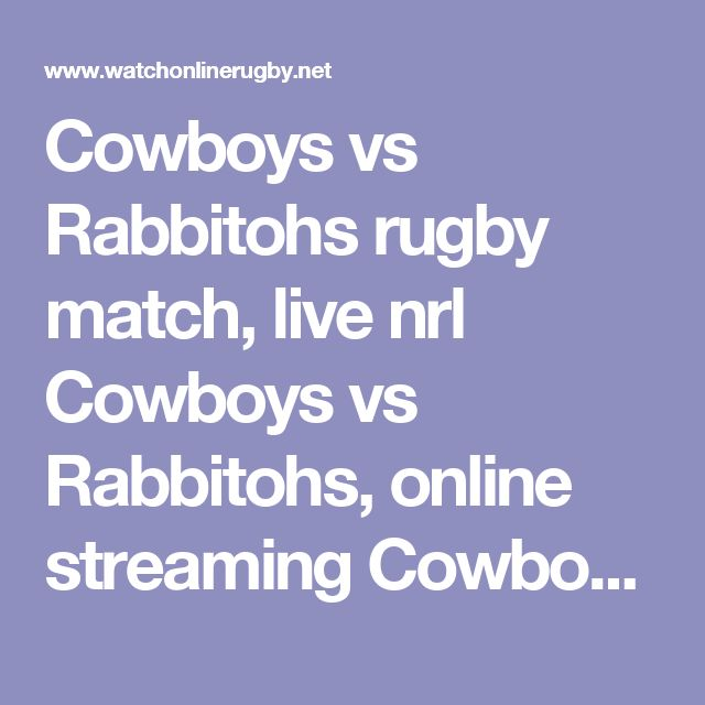 Cowboys vs Rabbitohs rugby match, live nrl Cowboys vs Rabbitohs, online streaming Cowboys vs Rabbitohs, Cowboys vs Rabbitohs nrl online, Cowboys vs Rabbitohs round 5, Cowboys vs Rabbitohs HD TV, live online Cowboys vs Rabbitohs, live broadcast Cowboys vs Rabbitohs, Cowboys vs Rabbitohs on internet, watch Cowboys vs Rabbitohs online, Cowboys vs Rabbitohs on PC, live coverage Cowboys vs Rabbitohs, nrl round 5 Cowboys vs Rabbitohs, Cowboys vs Rabbitohs rugby streaming, live rugby Cowboys vs…