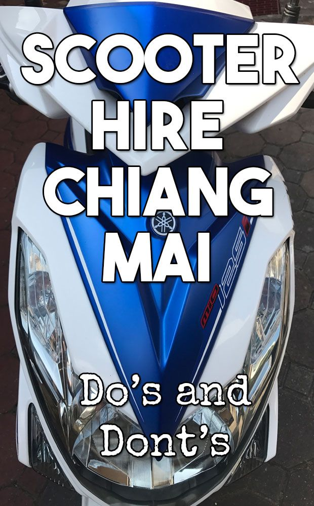 Scooter Hire in Chiang Mai - Do's and Don'ts and how to hire scooters and motorbikes in Chiang Mai Thailand - the right way!