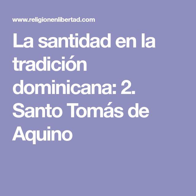 La santidad en la tradición dominicana: 2. Santo Tomás de Aquino