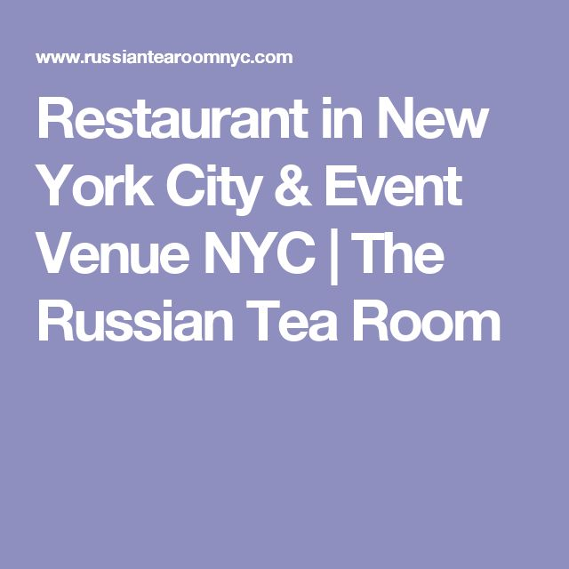 Restaurant in New York City & Event Venue NYC | The Russian Tea Room