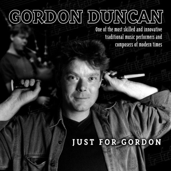 Gordon Duncan · Just for Gordon 1994 - Bagpipes!!!