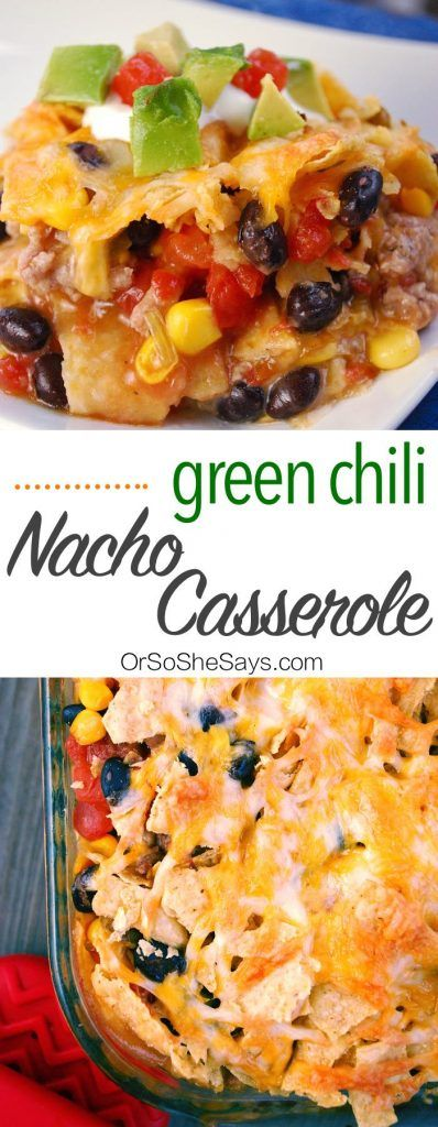 Green Chili Nacho Casserole (she: Carole)