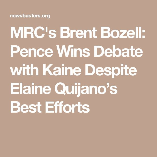 MRC's Brent Bozell: Pence Wins Debate with Kaine Despite Elaine Quijano's Best Efforts