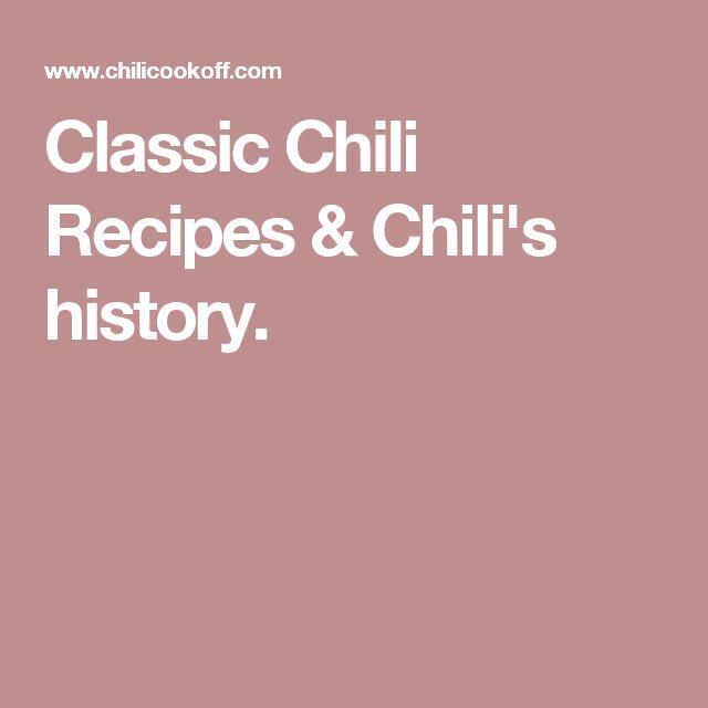 Classic Chili Recipes & Chili's history.