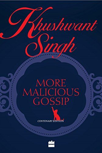 More Malicious Gossip:   This selection of Khushwant Singh's prose is like the man himself: blunt, perceptive, incorrigibly provocative, often amusing but always bubbling with life. The book includes candid portrayals of public personalities such as Zail Singh, Rajiv Gandhi, Nani Palkhivala, Rajni Patel and Nargis Dutt. There are also vivid portrayals of public personalities such as Zail Singh, Rajiv Gandhi, Nani Palkhivala, Rajni Patel and Nargis Dutt. There are also vivid portraits o...