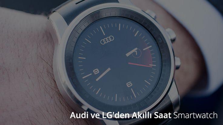 Audi ve LG'den Akıllı Saat