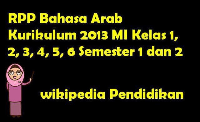 Wikipedia Pendidikan -Sebagaipersiapan menghadapi tahun pelajaran baru terutama untuk Guru Kemenag kami bagikan Contoh RPP Bahasa ArabMI Kurikulum 2013 Revisi semester 1 dan 2 dalam format Word (docx.docx) secara gratis dan tentu saja lengkap siap cetak.RPP Bahasa Arab Kurikulum 2013 MI Kelas 1 2 3 4 5 6 Semester 1 dan 2ini semoga menjadi solusi dan referensi tambahan untuk pencarian yang berkaitan dengan rpp Bahasa Arabmi kelas 4 rpp Bahasa Arabmi kelas 3 semester 1 rpp Bahasa Arabkelas 2…