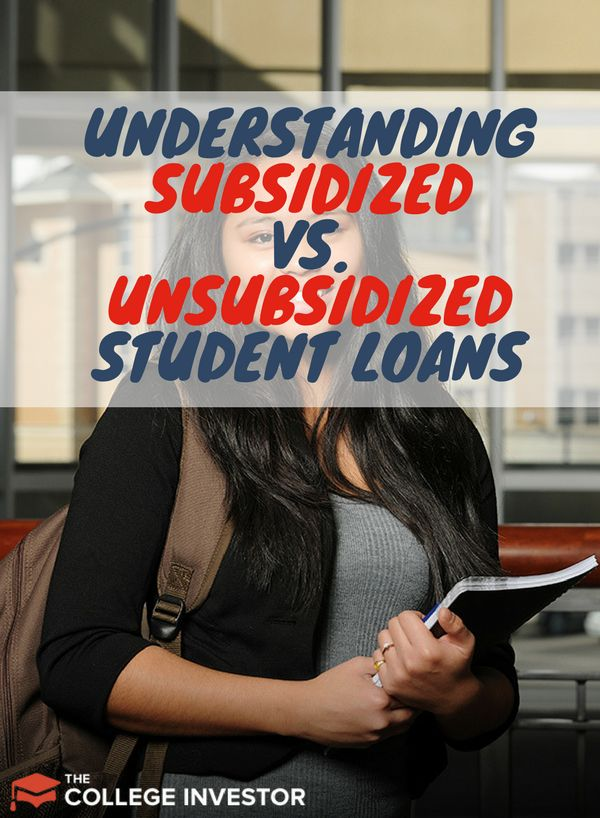 These are the important differences between subsidized and unsubsidized student loans