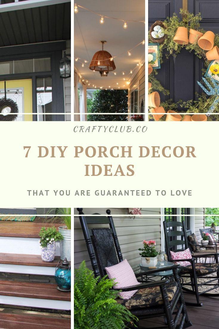 7 Diy Porch Decor Ideas That You Are Guaranteed To Love With Images Diy Porch Decor Porch Decorating Diy Porch