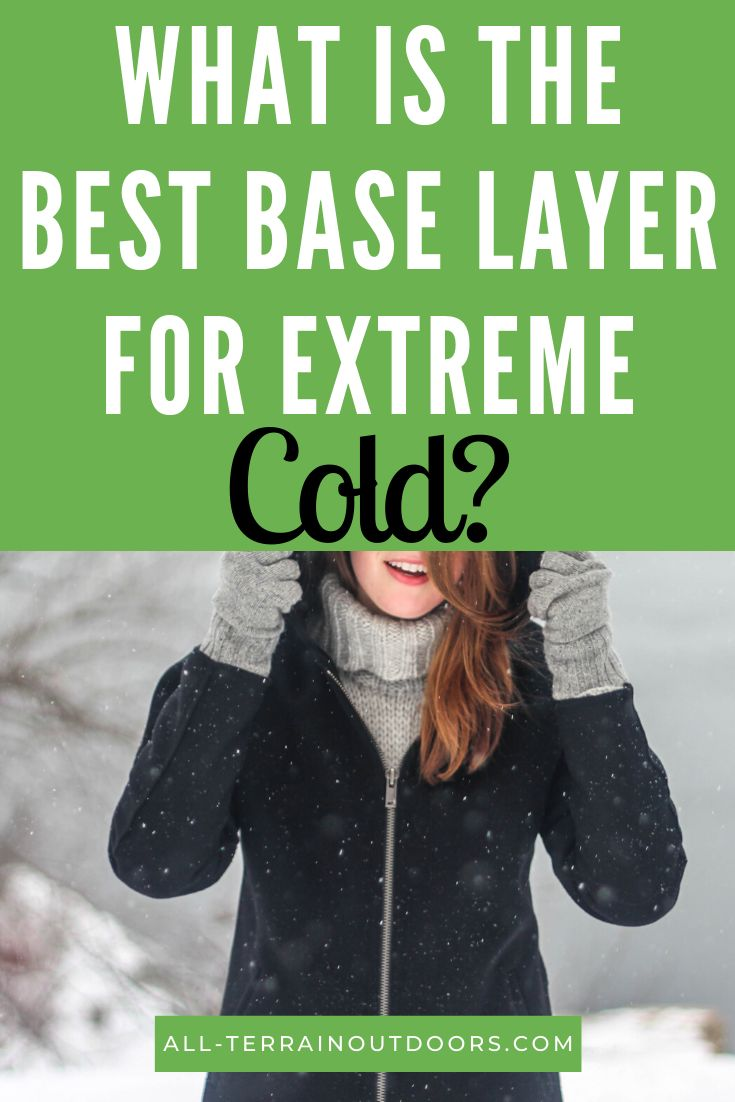 The 8 Best Base Layers For Extreme Cold: The Ultimate ...