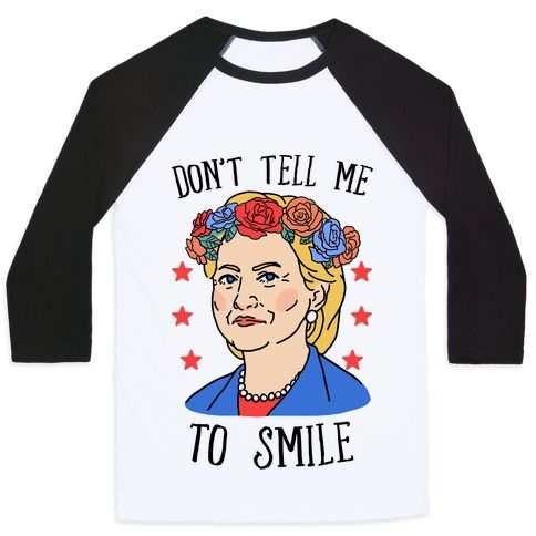 "This cute Hillary Clinton shirt is perfect for all feminists who love Hillary, and gotta tell patriarchy what's up, cuz 'Don't tell me to smile!"" Hillary for President 2016, this Hillary 2016 shirt is great for fans of hillary clinton flower crown, hillary shirts, feminist shirts and democrat shirts,"
