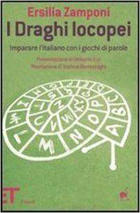 I draghi locopei. Imparare l'italiano con i giochi di parole: Amazon.it: Ersilia Zamponi: Libri