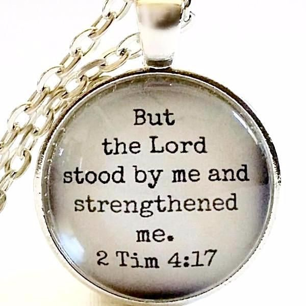 Scripture Necklace  | But the Lord Stood By Me | Comforting Bible Verse | 2 Timothy 4:17