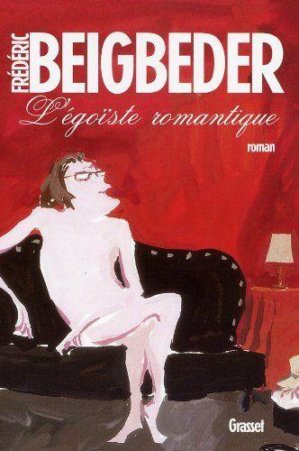 L'égoïste romantique de Frédéric Beigbeder, http://www.amazon.fr/dp/B005OWJ4OM/ref=cm_sw_r_pi_dp_JmZNsb1TG2ZGF