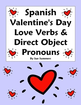 spanish valentine 39 s day love verbs and direct object pronouns worksheet by sue summers spanish. Black Bedroom Furniture Sets. Home Design Ideas