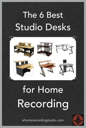 The 6 Best Studio Desks for Home Recording http://ehomerecordingstudio.com/home-studio-desks/