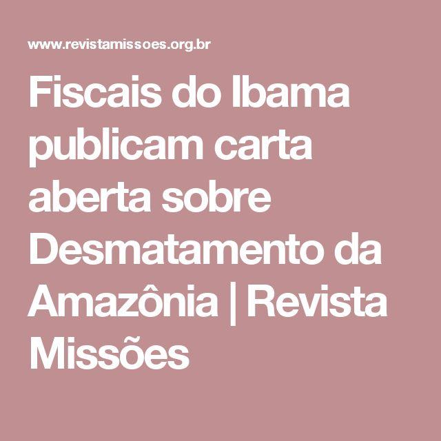 Fiscais do Ibama publicam carta aberta sobre Desmatamento da Amazônia | Revista Missões