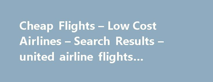 Cheap Flights – Low Cost Airlines – Search Results – united airline flights reservation #travel #info http://travels.remmont.com/cheap-flights-low-cost-airlines-search-results-united-airline-flights-reservation-travel-info/  #airline tickets flights # JetBlue announces partnership with Singapore Airlines JetBlue Airlines and Singapore Airlines announced today the launch of their aliance in order to offer costumers new travel options from JetBlue destinations in the United States to Europe…