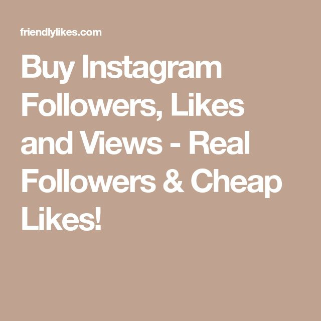 Buy Instagram Followers, Likes and Views - Real Followers & Cheap Likes!