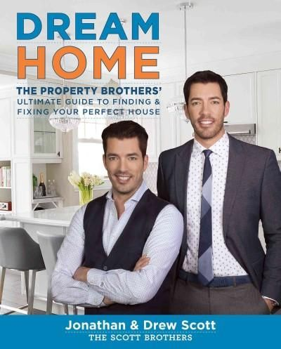 dream home the property ultimate guide to finding u0026 fixing your perfect house hardcover drew - Drew Scott