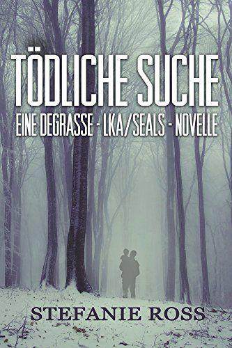 Tödliche Suche: Eine DeGrasse-LKA/SEALs-Novelle