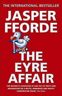 "The Eyre Affair (Jasper Fforde, 2000) First of the Thursday Next series. Good.  I'm ready for the ""next"" book!"