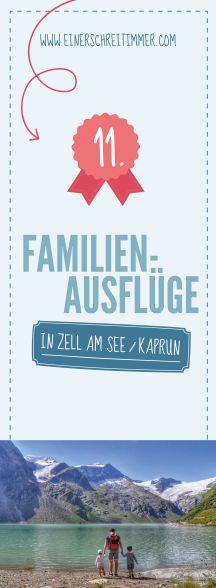 Die besten Ausflüge für Familien in der Region Zell am See / Kaprun - Familienurlaub in Österreich, Geheimtipps die ihr unbedingt machen müsst