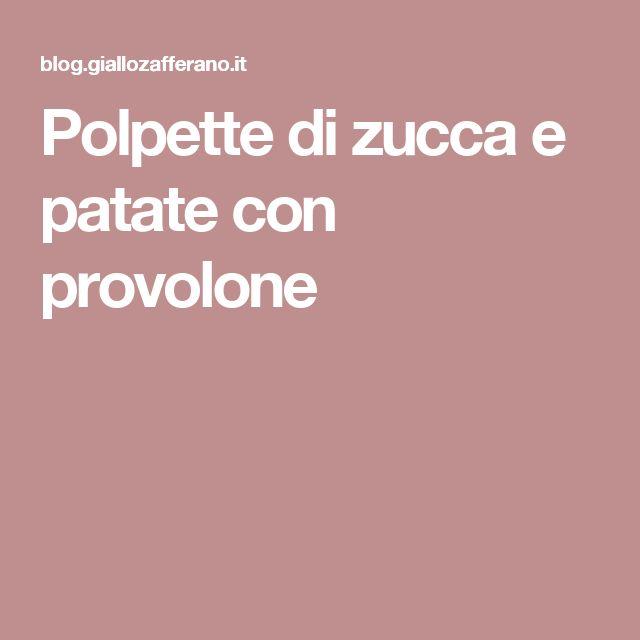 Polpette di zucca e patate con provolone