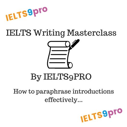 IELTS9PRO how to paraphrase introductions effectively