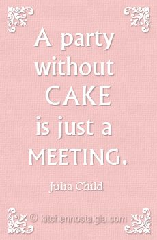 A party without cake...