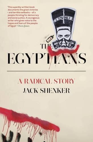 The Egyptians: A Radical Story - From award-winning journalist Jack Shenker, The Egyptians is the essential book about Egypt and radical politics. In early 2011, Cairo's Tahrir Square briefly commanded the attention of the world. Half a decade later, the international media has largely moved on from Egypt's explosive cycles of revolution and counter-revolution - but the Arab World's most populous nation remains as volatile as ever, its turmoil intimately bound up with forms of authoritarian