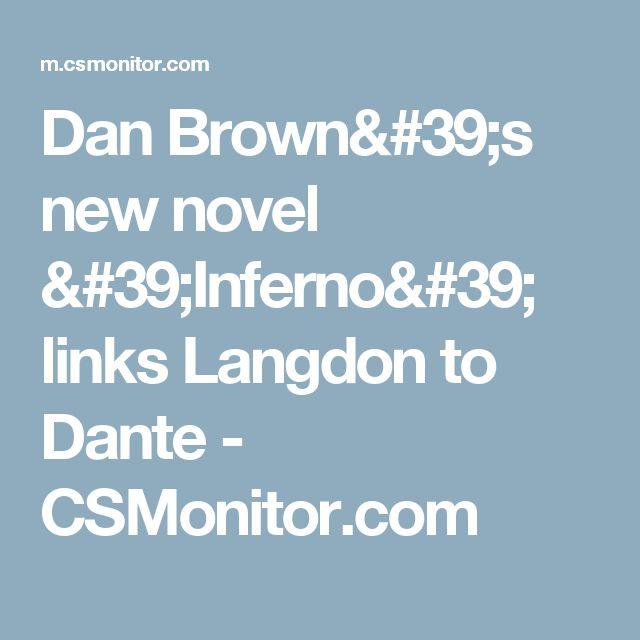 Dan Brown's new novel 'Inferno' links Langdon to Dante - CSMonitor.com