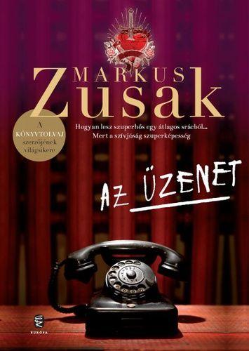 Az üzenet · Markus Zusak · Könyv · Moly