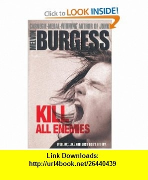 Kill All Enemies (9780141335643) Melvin Burgess , ISBN-10: 0141335645  , ISBN-13: 978-0141335643 ,  , tutorials , pdf , ebook , torrent , downloads , rapidshare , filesonic , hotfile , megaupload , fileserve