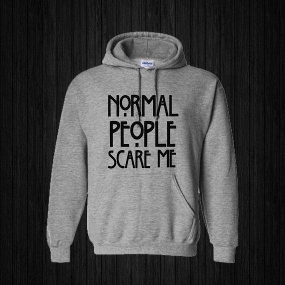 Normal People Scare Me art Hoodies Hoodie Sweatshirt by sijilbab13