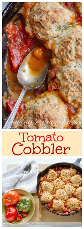 Tomato Cobbler - one of the best dishes I've ever eaten!  Use fresh ripe tomatoes and herbs - you won't be sorry!