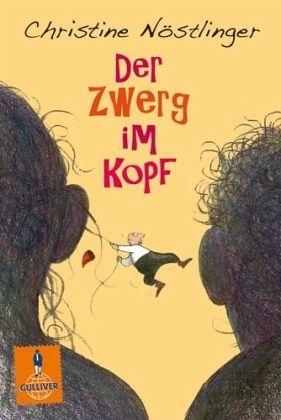Der Zwerg im Kopf von Christine Nöstlinger - Taschenbuch - buecher.de