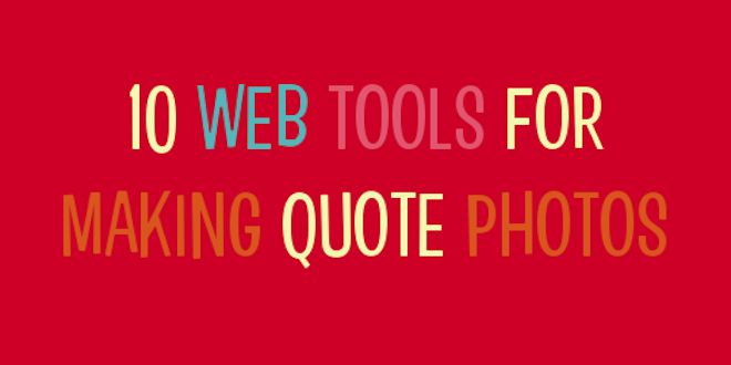 10+ web tools for making quote photos