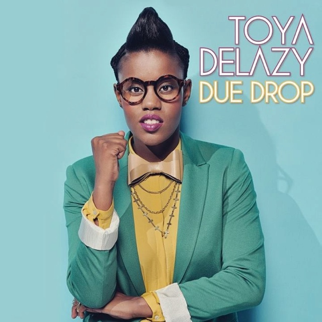 I dig Toya Delazy because she believes in herself and knows the value of being an original. Something all women these days should learn... Oh and her music is cool too ;)