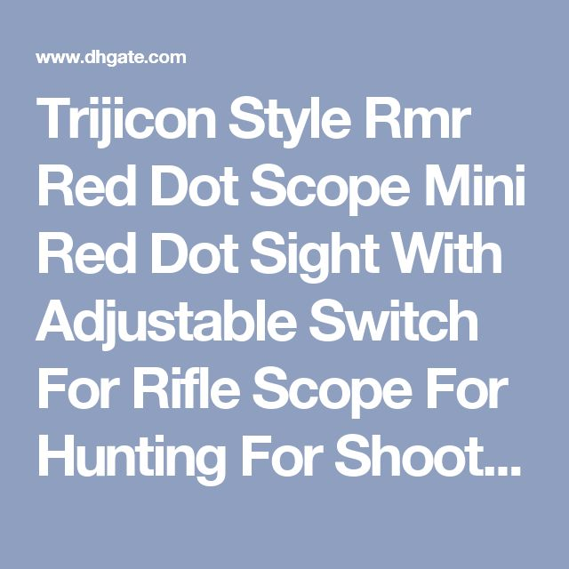Trijicon Style Rmr Red Dot Scope Mini Red Dot Sight With Adjustable Switch For Rifle Scope For Hunting For Shooting Cl2 0048 Binoculars Scopes Birding Scopes For Sale From Huntingshop, $36.19  Dhgate.Com