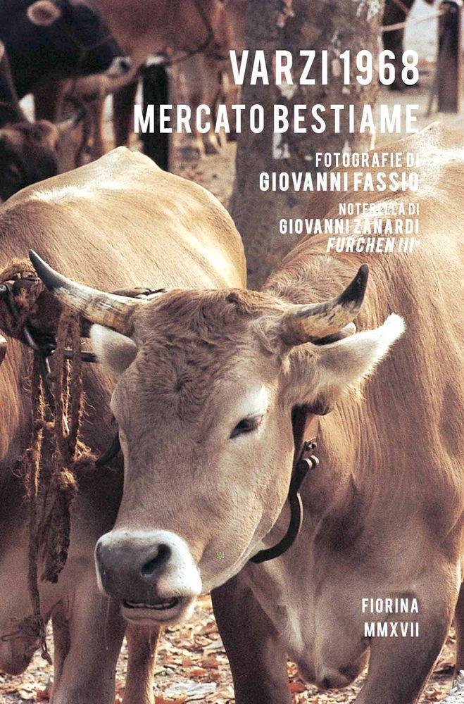 Varzi 1968, Mercato bestiame, fotografie Giovanni Fassio, Fiorina Edizion 2017