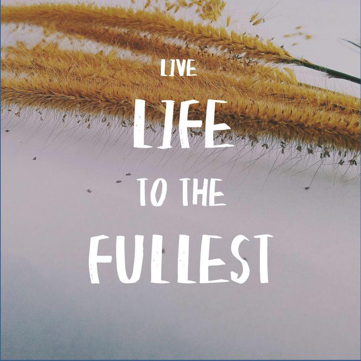 #livelifetothefullest