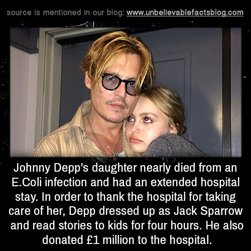 Johnny Depp's daughter nearly died from an E.Coli infection and had an extended hospital stay. In order to thank the hospital for taking care of her, Depp dressed up as Jack Sparrow and read stories to kids for four hours. He also donated £1 million...