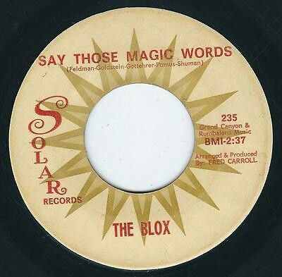 """THE BLOX """"That's The Way I'm Gonna Be"""" b/w """"Say Those Magic Words"""" 1967 SOLAR. THE BLOX were a Texas Garage-Surf Pop band on INTERNATIONAL ARTISTS'  subsidiary SOLAR. They released""""Say those magic words"""" by McCOYS just before their original or THE BIRDS (UK) version. The A side is even better. """"The Way I'm Gonna Be"""" sounds like THE BARRACUDAS in 1980 or BOYS NEXT DOOR & IDES OF MARCH (Pre Horn Rock ) Lookin' for more IA-SOLAR 45s! Listen to both sides on YT! https://youtu.be/kYEYBkMJeuA"""