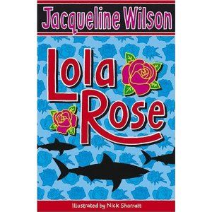 Lola Rose - Jacqueline Wilson.