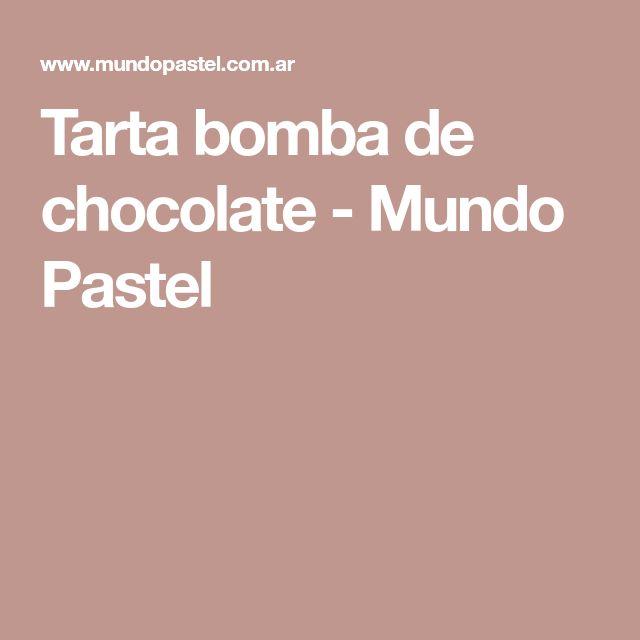Tarta bomba de chocolate - Mundo Pastel